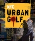 NYC Urban Golf