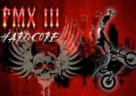 FMX III Hardcore