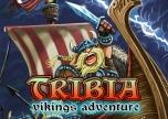 Tribia - Vikings Adventure