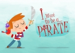 I Want To Be a Pirate