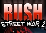 R.U.S.H. Street Wars - 2